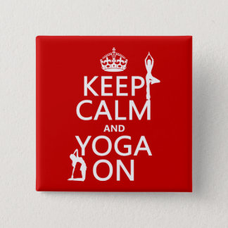 Keep Calm and Yoga On (customize colors) Pinback Button