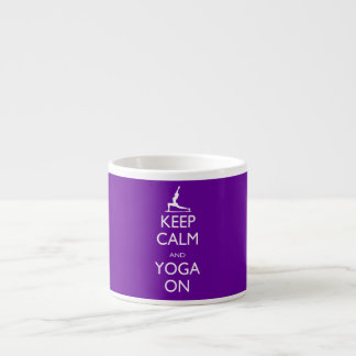 Keep Calm and Yoga On Espresso Cup