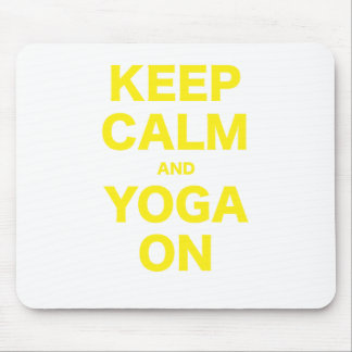 Keep Calm and Yoga On Mouse Pad