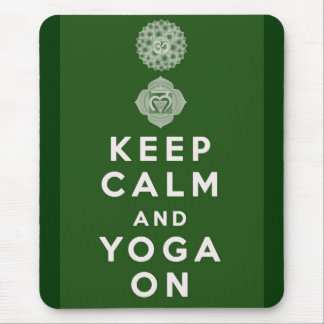 Keep Calm and Yoga On Mouse Pad