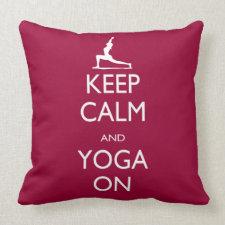 Keep Calm and Yoga On Pillow