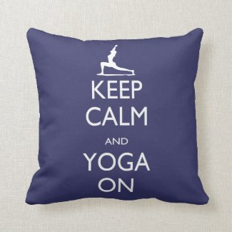 Keep Calm and Yoga On Throw Pillow