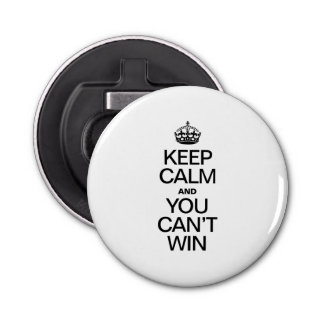 KEEP CALM AND YOU CAN'T WIN