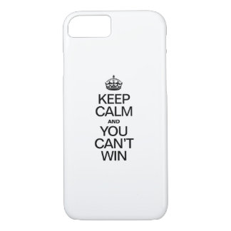 KEEP CALM AND YOU CAN'T WIN iPhone 8/7 CASE