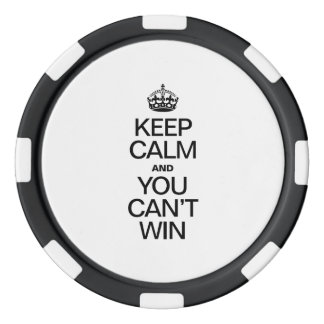 KEEP CALM AND YOU CAN'T WIN POKER CHIPS SET