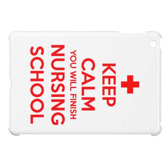 Keep Calm And You Will Finish Nursing School Case Case For The iPad Mini