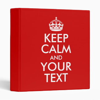 Keep Calm and Your Text 3 Ring Binders
