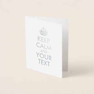Keep Calm and Your Text Foil Card