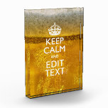 Keep Calm And Your Text for some Beer Acrylic Award