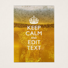 Keep Calm And Your Text for some Beer Business Card at Zazzle
