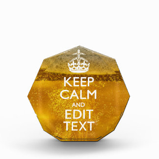 Keep Calm And Your Text for some Cold Beer Award