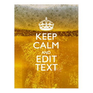 Keep Calm And Your Text for some Cold Beer Postcard