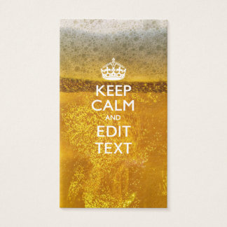 Keep Calm And Your Text for some Cool Beer Business Card