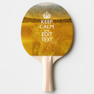 Keep Calm And Your Text for some Cool Beer Ping Pong Paddle
