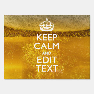 Keep Calm And Your Text for some Great Beer Lawn Sign