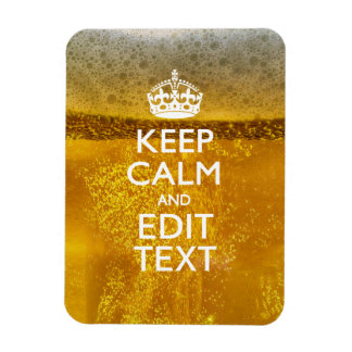 Keep Calm And Your Text for some Great Beer Rectangular Photo Magnet