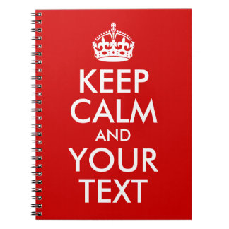 Keep Calm and Your Text Spiral Notebook