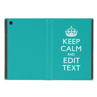 Keep Calm And Your Text on Accent Turquoise Decor Cases For iPad Mini