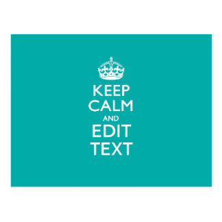Keep Calm And Your Text on Accent Turquoise Postcard