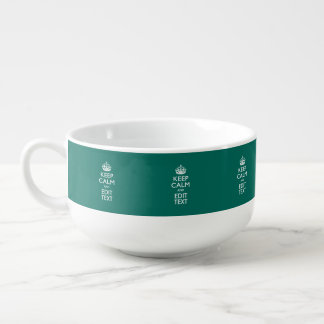 Keep Calm And Your Text on Accent Turquoise Soup Mug