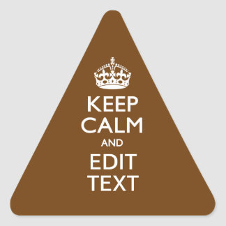 Keep Calm And Your Text on Brown Decor Triangle Sticker