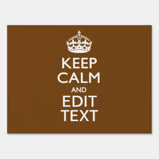 Keep Calm And Your Text on Brown Yard Sign