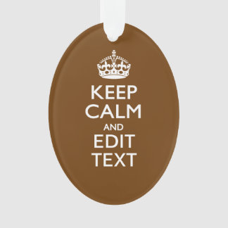 Keep Calm And Your Text on Chocolate Brown