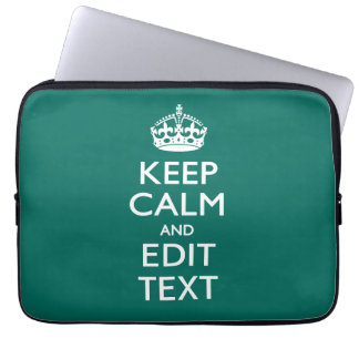 Keep Calm And Your Text on Deep Turquoise Laptop Computer Sleeves
