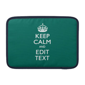Keep Calm And Your Text on Deep Turquoise MacBook Air Sleeve