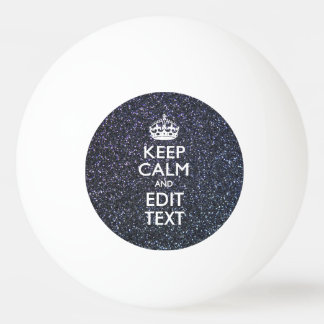 Keep Calm and Your Text on Midnight Decor Ping-Pong Ball