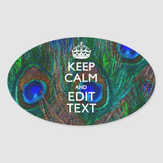 Keep Calm And Your Text on Peacock Decor Oval Sticker