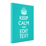 Keep Calm And Your Text on Peacock Turquoise Canvas Print