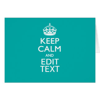 Keep Calm And Your Text on Peacock Turquoise Greeting Card