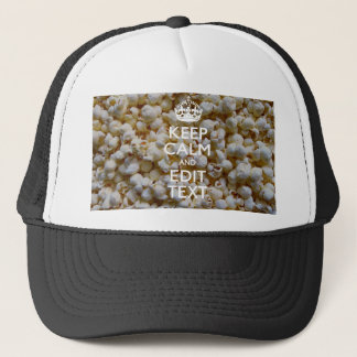 KEEP CALM AND Your Text on Popcorn Trucker Hat