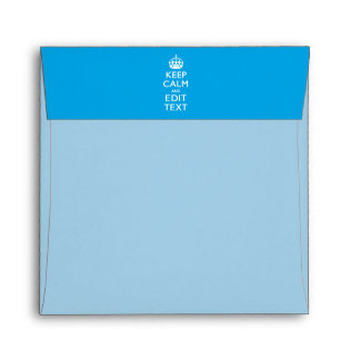 Keep Calm And Your Text on Sky Blue Background Envelope