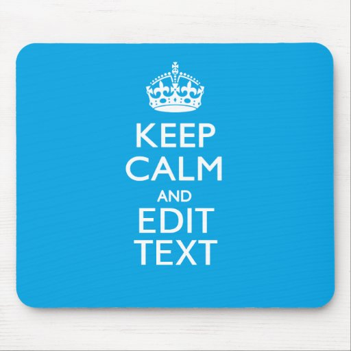 Keep Calm And Your Text on Sky Blue Background Mouse Pad