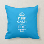 Keep Calm And Your Text on Sky Blue Background Pillows
