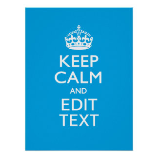 Keep Calm And Your Text on Sky Blue Background Posters