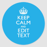 Keep Calm And Your Text on Sky Blue Background Round Sticker