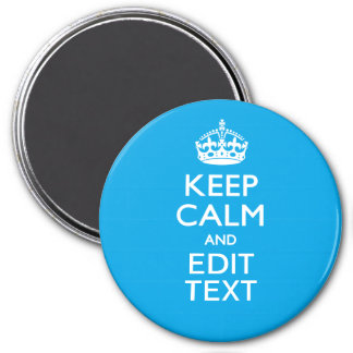 Keep Calm And Your Text on Sky Blue Decor 3 Inch Round Magnet