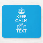 Keep Calm And Your Text on Sky Blue Decor Mouse Pad