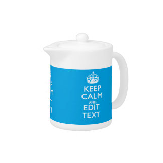 Keep Calm And Your Text on Sky Blue Decor Teapot