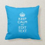 Keep Calm And Your Text on Sky Blue Decor Throw Pillows