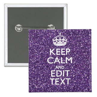 Keep Calm and Your Text on Stylish Purple Pinback Button