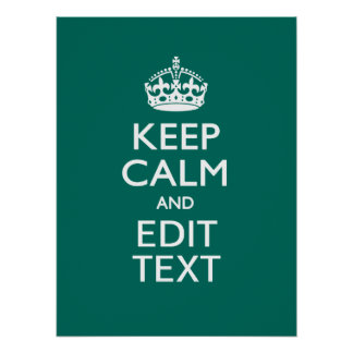 Keep Calm And Your Text on Teal Green Turquoise Poster