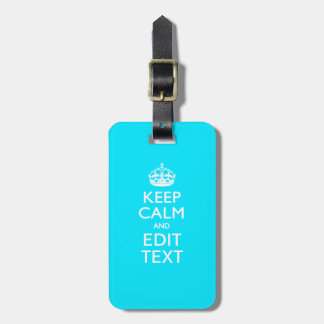 KEEP CALM AND Your Text on Turquoise Blue Tag For Luggage