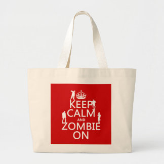 Keep Calm and Zombie On in any color Tote Bags
