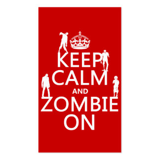 Keep Calm and Zombie On (in any color) Double-Sided Standard Business Cards (Pack Of 100)