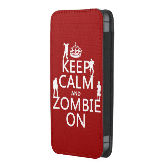 Keep Calm and Zombie On (in any color)