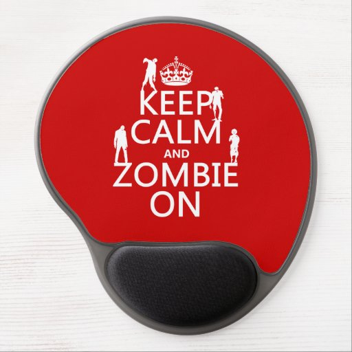 Keep Calm and Zombie On (in any color) Gel Mouse Pad
